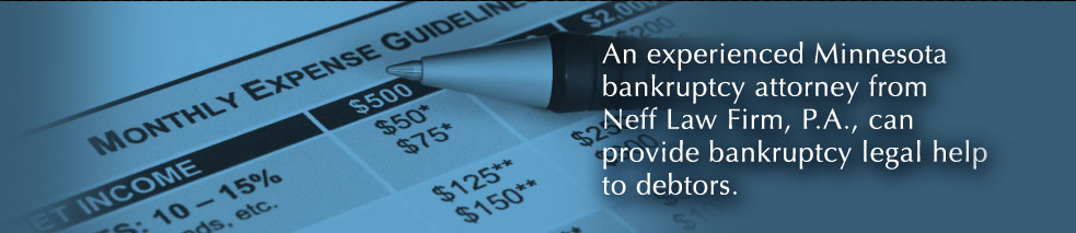 An experienced Minnesota bankruptcy attorney from Neff Law Firm, P.A., can provide bankruptcy legal help to debtors.