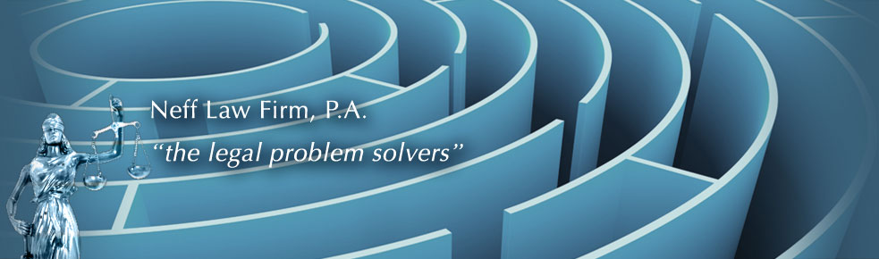 Neff law Firm, P.A. | The Legal Problem Solvers